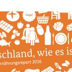 Deutschland, wie es ist. Der BMEL-Ernährungsreport 2016